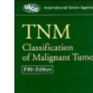 TNM Classification of Malignant Tumours (UICC)
