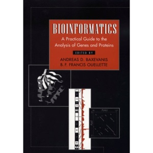 Bioinformatics: A Practical Guide to the Analysis of Genes and Proteins (Methods of Biochemical Analysis)
