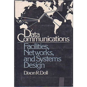 Data Communications: Facilities, Networks and Systems Design