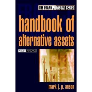 The Handbook of Alternative Assets (Frank J. Fabozzi Series)