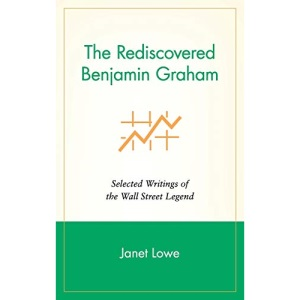 The Rediscovered Benjamin Graham : Selected Writings of the Wall Street Legend