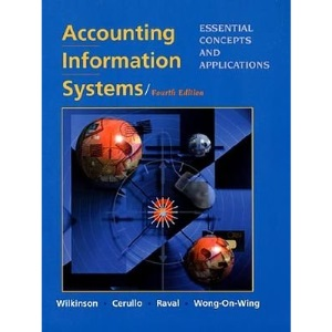 Accounting Information Systems: Essential Concepts and Applications
