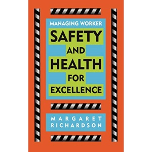 Managing Worker Safety Health (Occupational Health & Safety)