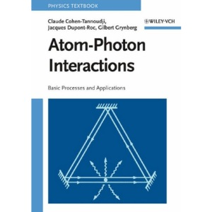 Atom-Photon Interactions: Basic Process and Applications: Basic Processes and Applications (Wiley Science Paperback Series)