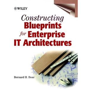 Constructing Blueprints for Enterprise IT Architectures (Wiley computer publishing)
