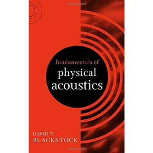 Fundamentals of Physical Acoustics (Wiley-Interscience)