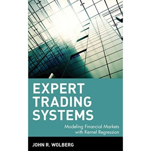 Expert Trading Systems: Modeling Financial Markets with Kernel Regression (Wiley Trading)