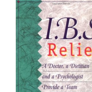 IBS Relief, a Doctor, a Dietician and a Psychologist Provide a Team Approach to Managing Irritable Bowel Syndrome