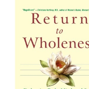Return to Wholeness: Embracing Body, Mind and Spirit in the Face of Cancer