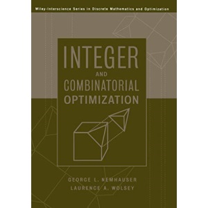 Integer and Combinatorial Optimization (Wiley-Interscience Series in Discrete Mathematics and Optimization)