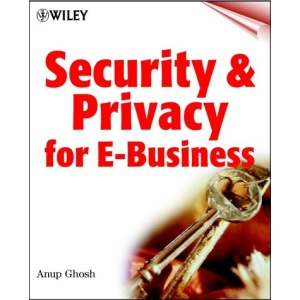 Security and Privacy for E-business (Wiley computer publishing)