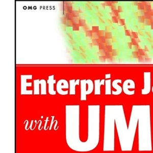 Enterprise Java with UML: How to Use UML to Model Enterprise JavaBeans, Swing Components, CORBA, and Other Popular Technologies (Omg)