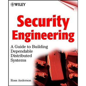 Security Engineering: A Guide to Building Dependable Distributed Systems (Wiley Computer Publishing)