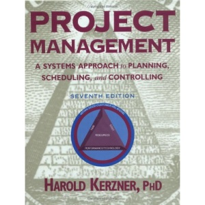 Project Management 7th Edition: A Systems Approach to Planning, Scheduling, and Controlling