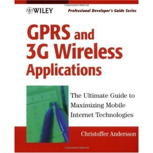 GPRS and 3G Wireless Applications (Professional Developer's Guide)
