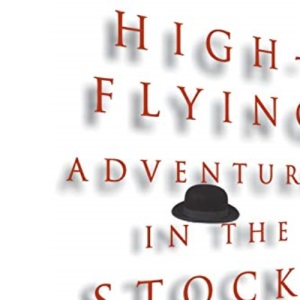 High-flying Adventures in the Stock Market