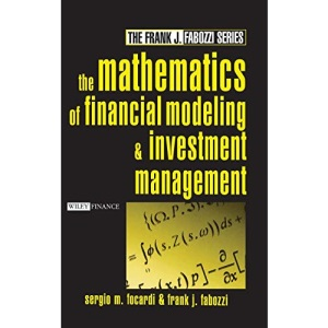 The Mathematics of Financial Modeling and Investment Management (Frank J. Fabozzi Series)