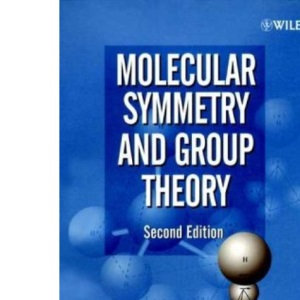 Molecular Symmetry & Group Theory Second Edition: A Programmed Introduction to Chemical Applications