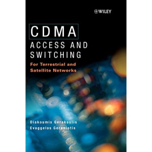 CDMA: Access and Switching for Terrestrial and Satellite Networks