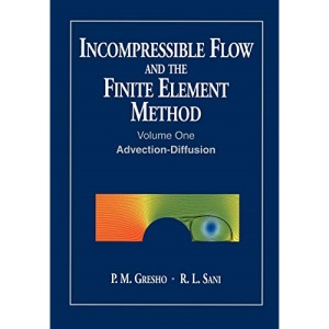Incompressible Flow and the Finite Element Method: Advection-diffusion v.1: Advection-diffusion Vol 1