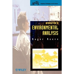 Introduction to Environmental Analysis (Analytical Techniques in the Sciences (AnTs) *)