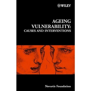 Ageing Vulnerability: Causes and Interventions, No. 235 (Novartis Foundation Symposia)
