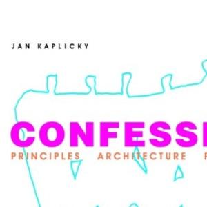 Confessions: Principles, Architecture, Process, Life