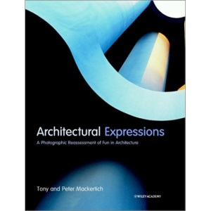 Architectural Expressions: A Photographic Reassessment of Fun in Architecture