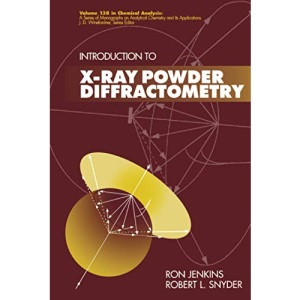 Introduction to X-ray Powder Diffractometry (Chemical Analysis: A Series of Monographs on Analytical Chemistry and Its Applications)