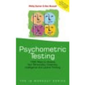 Psychometric Testing: 1000 Ways to Assess Your Personality, Creativity, Intelligence and Lateral Thinking (The IQ Workout Series)