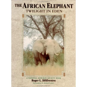 The African Elephant: Twilight in Eden (National Audubon Society Book)