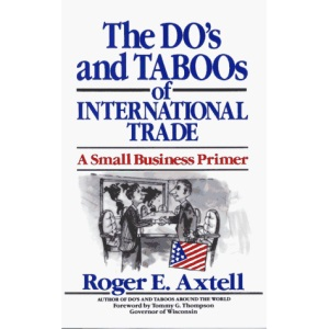 The Do's and Taboos of International Trade: A Small Business Primer