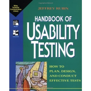 Handbook of Usability Testing: How to Plan, Design and Conduct Effective Tests (Wiley Technical Communications Library)