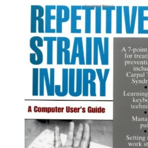 Repetitive Strain Injury: A Computer User's Guide