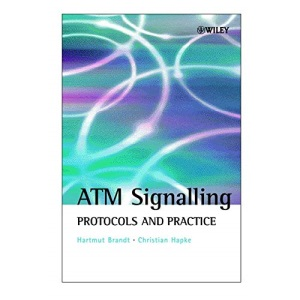 ATM Signalling: Protocols and Practice