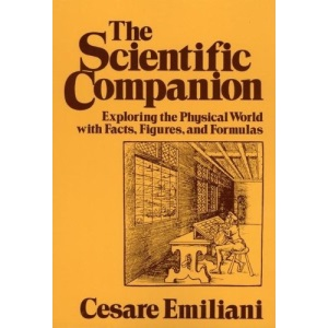 The Scientific Companion: Exploring the Physical World with Facts, Figures and Formulas (Wiley Science Edition)