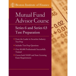The Boston Institute of Finance Mutual Fund Advisor Course: Series 6 and Series 63 Test Prep