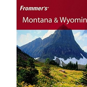 Frommer's Montana and Wyoming (Frommer's Complete)