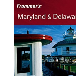 Frommer's Maryland and Delaware (Frommers Complete)