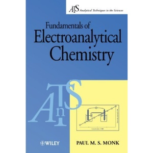 Fundamentals of Electroanalytical Chemistry (Analytical Techniques in the Sciences (AnTs) *)