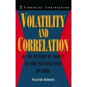 Volatility and Correlation in the Pricing of Equity, FX and Interest-rate Options (Wiley Series in Financial Engineering)