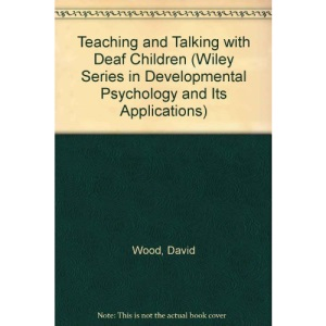 Teaching and Talking with Deaf Children (Developmental Psychology)