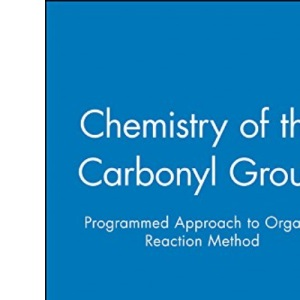 Chemistry of the Carbonyl Group: A Programmed Approach to Organic Reaction Mechanisms