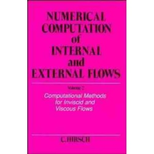 Numerical Computation V 2: Computational Methods for Inviscid and Viscous Flows (Wiley Series in Numerical Methods in Engineering)