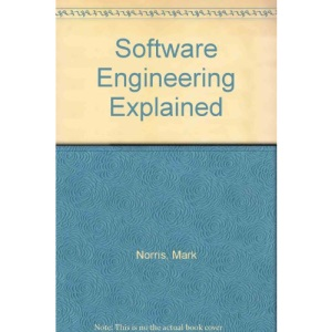 Software Engineering Explained (Wiley–BT Series)