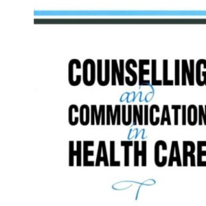 Counselling and Communication in Health Care