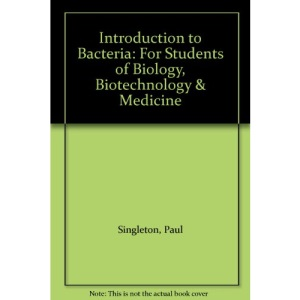 Introduction to Bacteria: For Students of Biology, Biotechnology and Medicine
