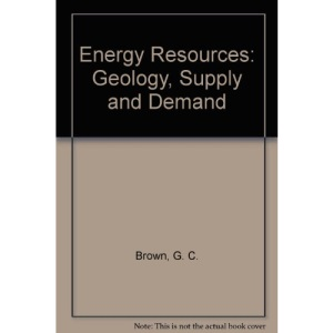 Energy Resources: Geology, Supply and Demand