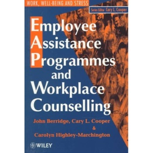 Employee Assistance Programmes and Workplace Counselling (Wiley Series in Work, Wellbeing & Stress)