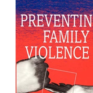 Preventing Family Violence (Wiley Series in Family Psychology)